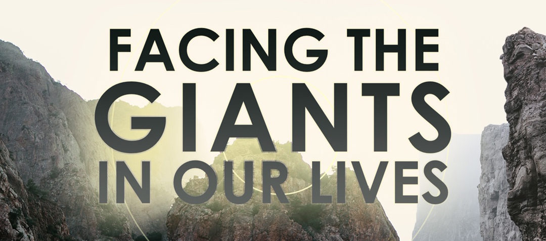 Facing the Giants in our Lives