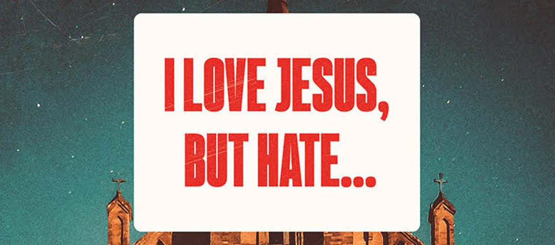 I Love Jesus But Hate… Part 2